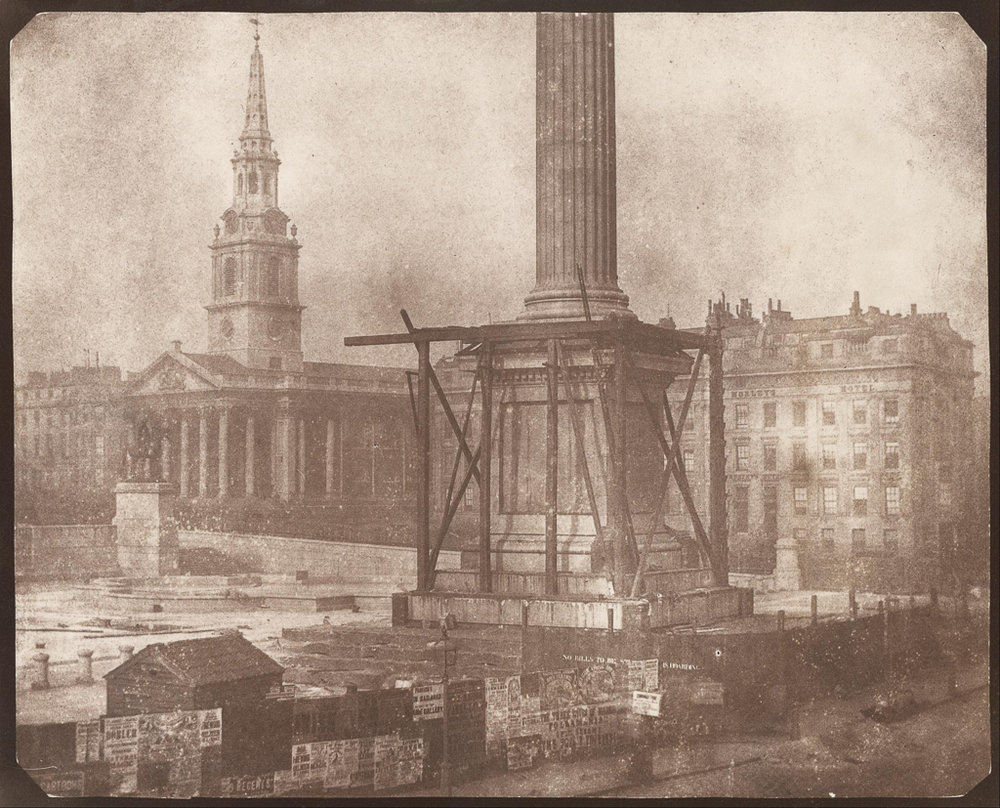 WILLIAM HENRY FOX TALBOT,  Nelson's Column under Construction,   Trafalgar Square, London,  1844