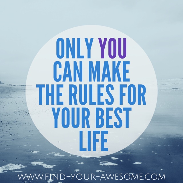 Only youcan makethe rules for your best