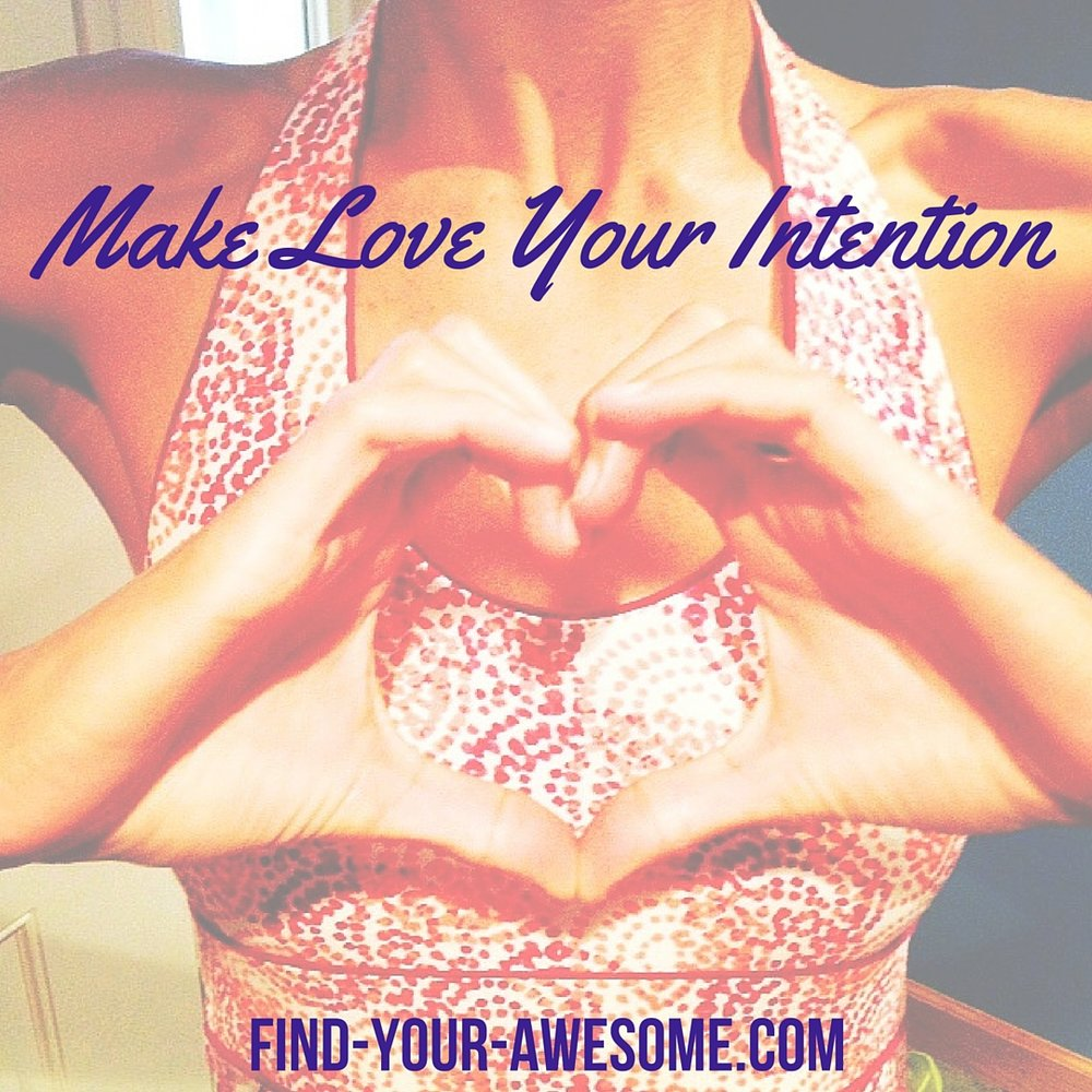 Make Love Your Intention (1)