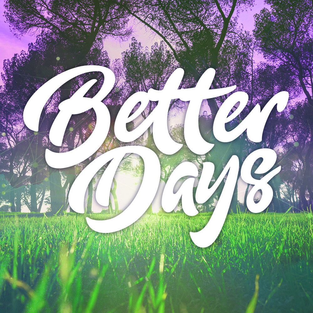Better Days - Main Title - HD.jpg