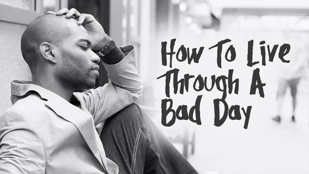 How To Live Through A Bad Day - Main Title - HD.jpg