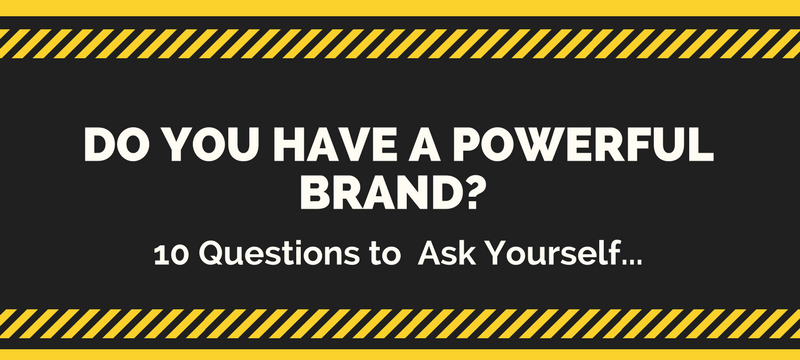 Do You Have  a Powerful Brand crop.png