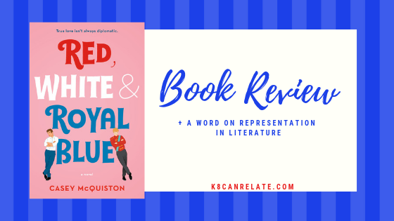 My review for Casey McQuiston's debut novel,   Red, White & Royal Blue