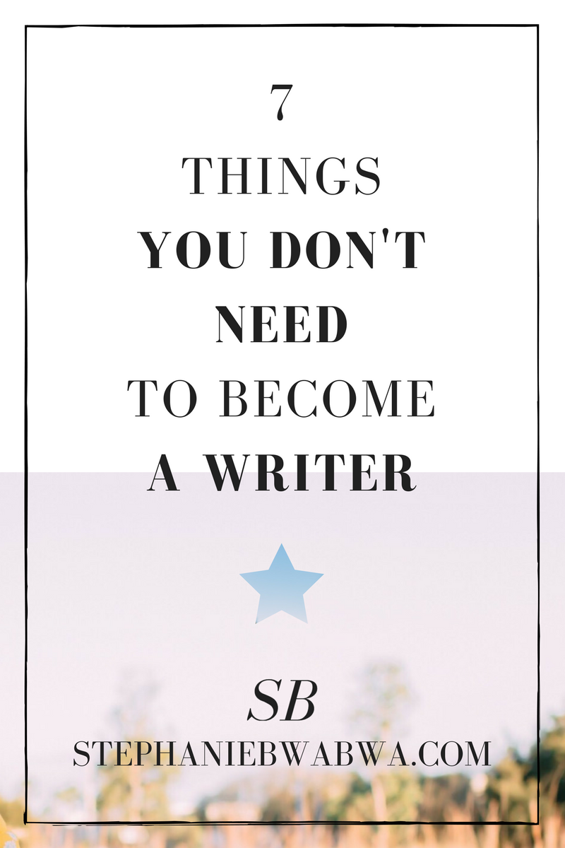MYTH BUSTING: 7 things you THOUGHT you needed to become a writer and WHY you don't!