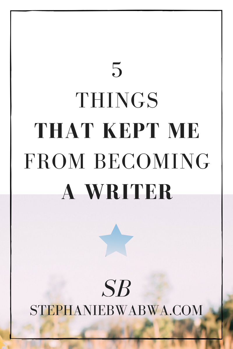 Learn the 5 (silly) things that kept me from becoming a writer and why you shouldn't let them hold YOU back.