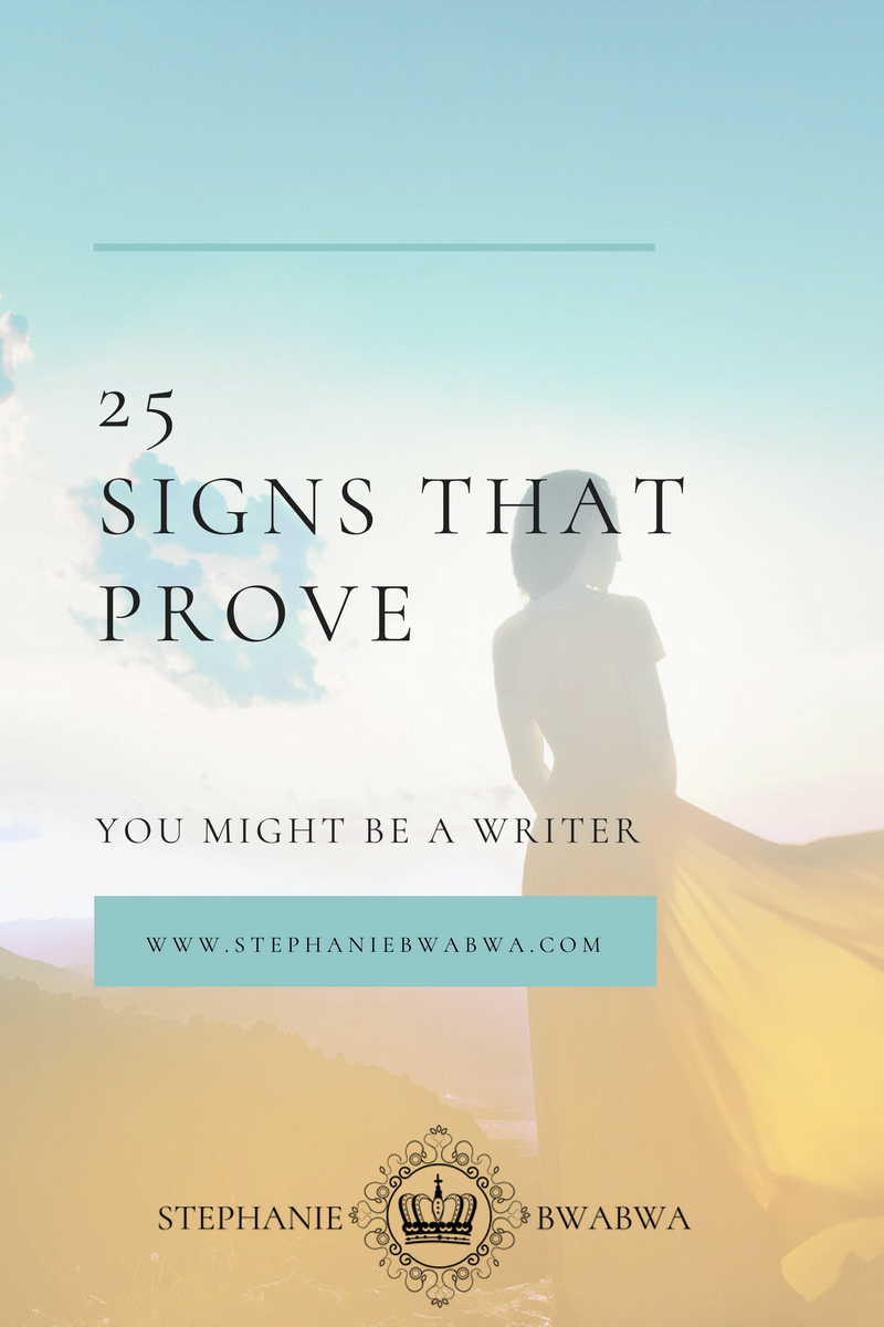 Think you're a writer? These 25 signs will tell you if you are!