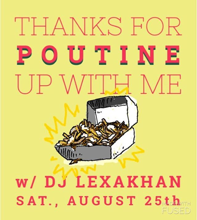 Join us for poutine day & some good music! @lexakhan 5-9