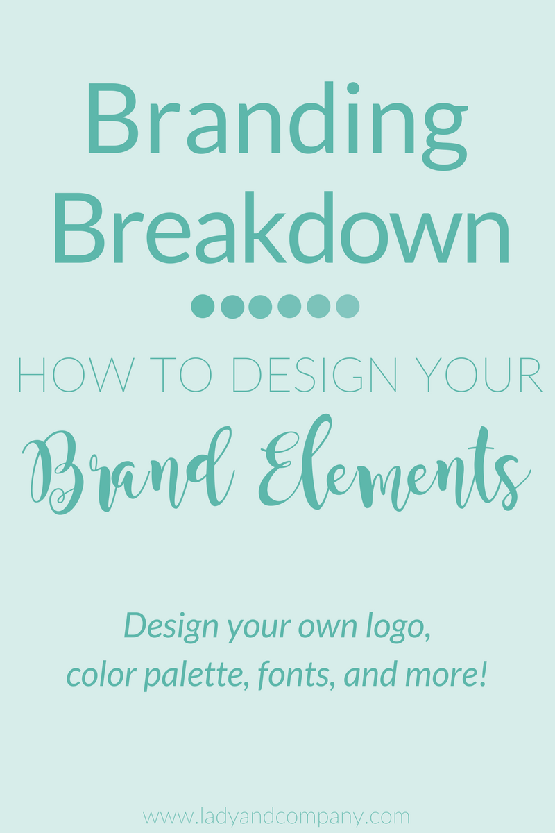 How to Design Your Brand Elements: Logo, color palette, fonts, and more | Lady and Company Creative