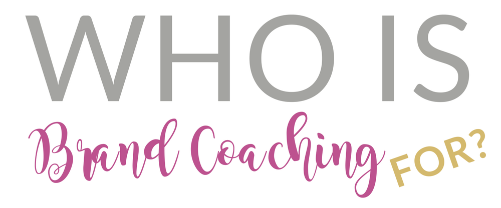 Who is brand coaching for?