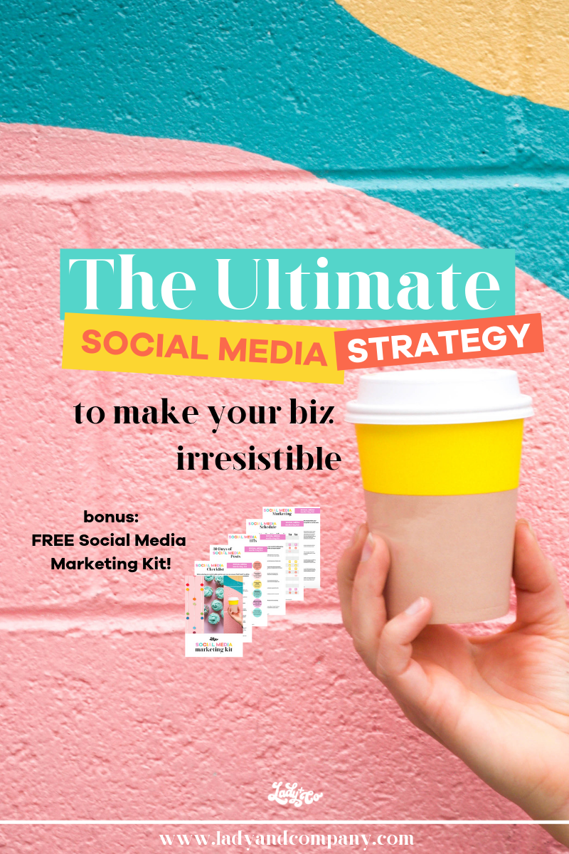 The Ultimate Social Media Strategy to Make Your Business Irresistible