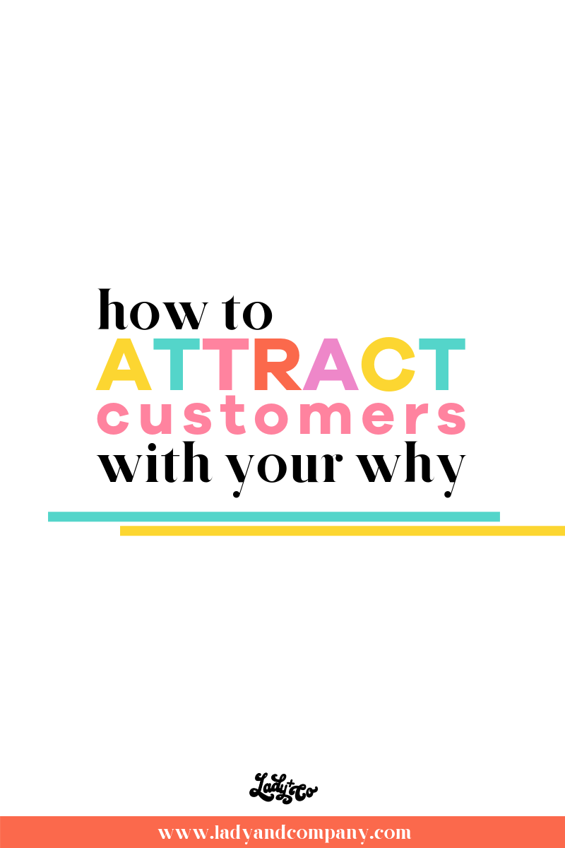 Attracting Customers to Your Brand With Your Why
