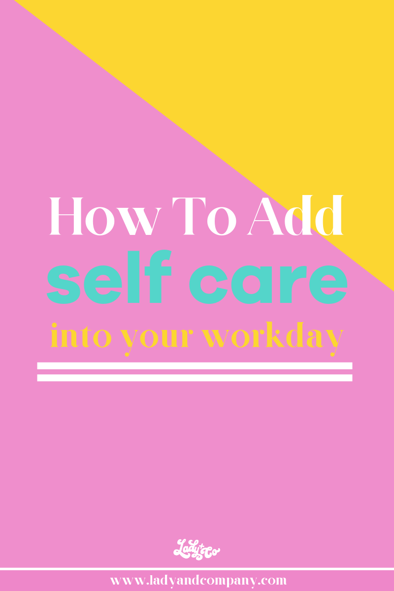How to add self care into your work day