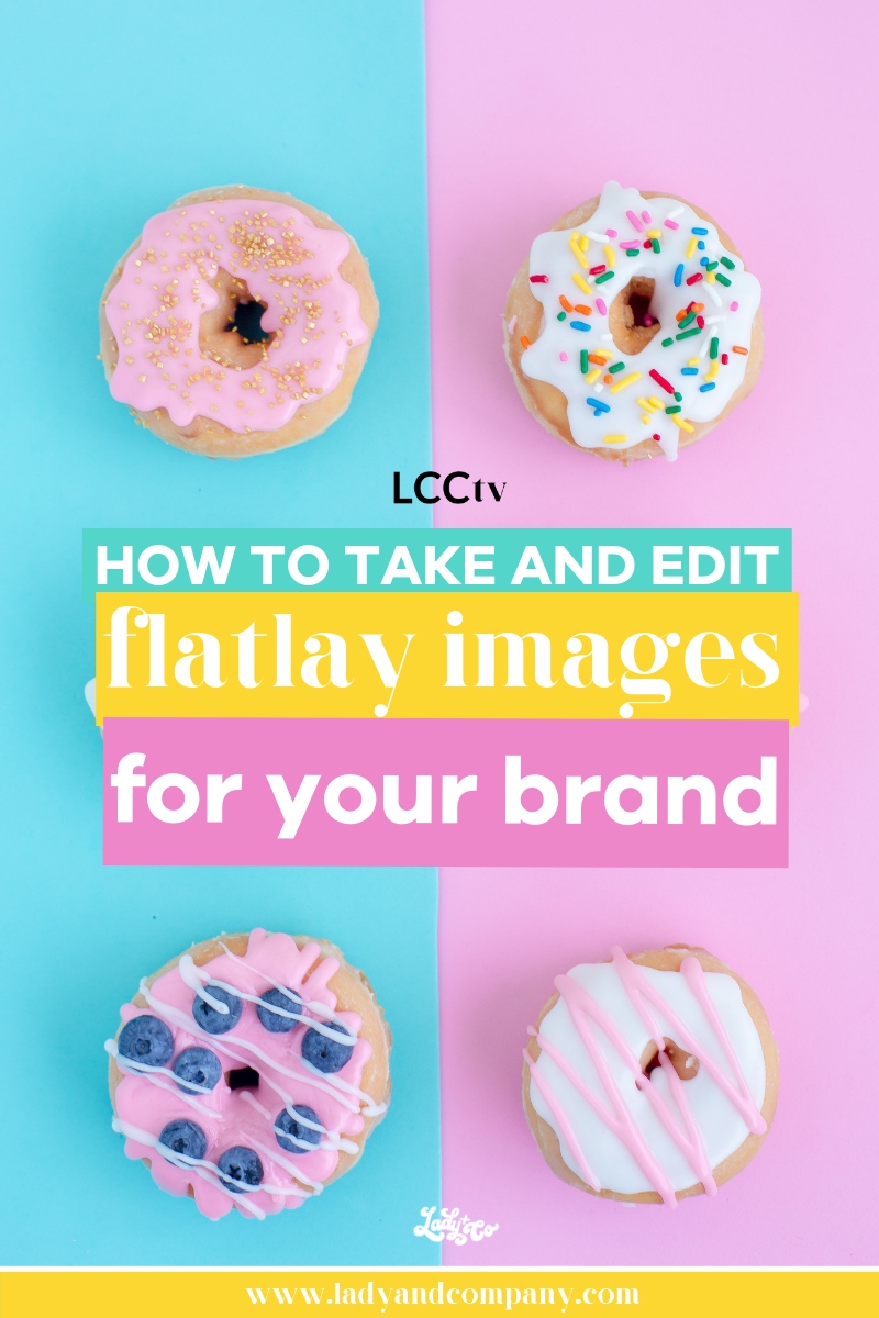 How to Take and Edit Branded Flay Lay Images | Take beautiful flatly pictures for your business or blog that match your brand! Learn how to edit them in less than 1 minutes and upload them straight to instagram for a cohesive feed! | Lady and Company Creative | Branding Coach | Empowering Women Through Badass Brands