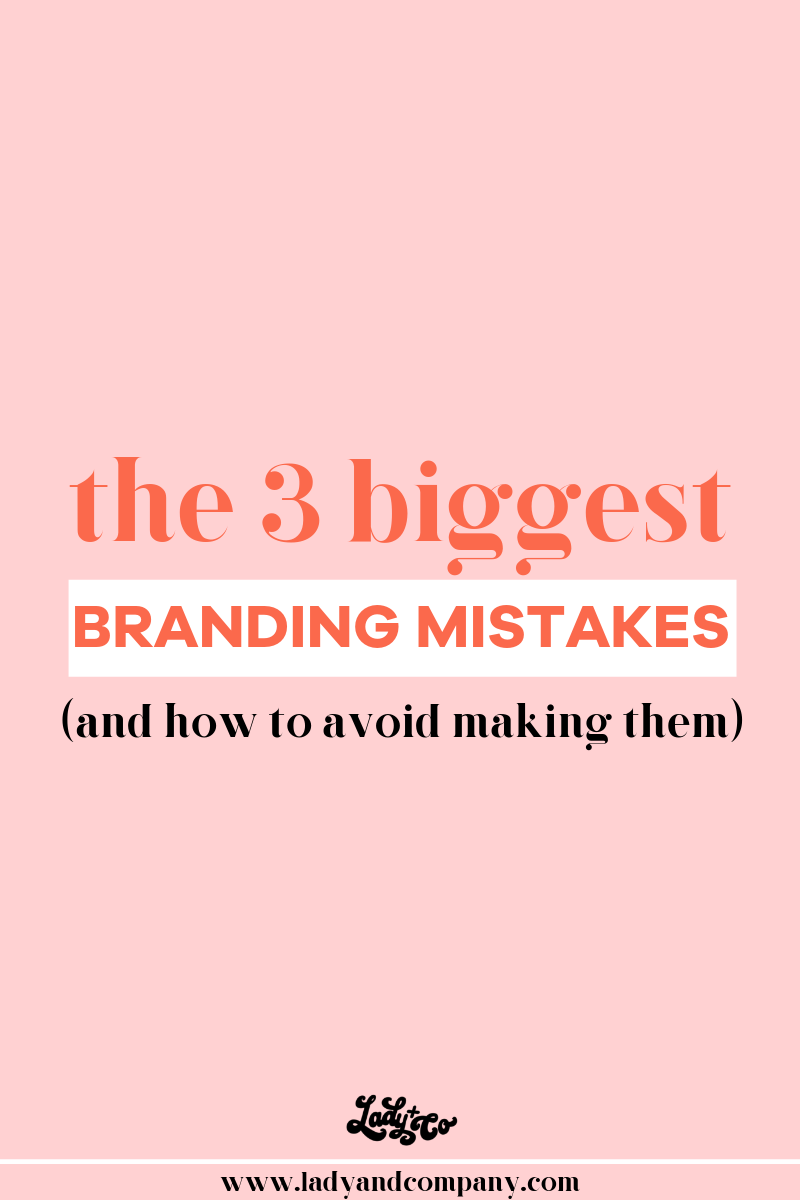 The 3 Biggest Branding Mistakes (and How to Avoid Them) | Branding is the key to raising a cult like following. Making sur eyour brand is on point and cohesive at all times enures that your potential customers grow to know like and trust you as a business owner. But, what about the things you shouldn't do- the things that will detract from yoru brand? Read up on them here. | Lady and Company Creative | Brand Coaching | Alex Lawless- Branding Coach