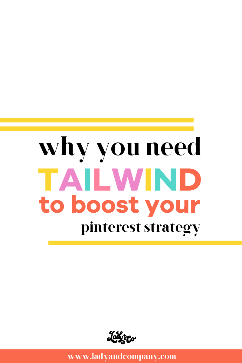 Why You Need Tailwind to Boost Your Pinterest Strategy | Pinterest is a powerhouse all it's own, but paired with tailwind you're about to get crazy traffic to your website! Tailwind allows you schedule out your pins so you can spend more time being present in your business while gaining traffic on the backend! | Lady and Company Creative | Alex Lawless, Branding Coach