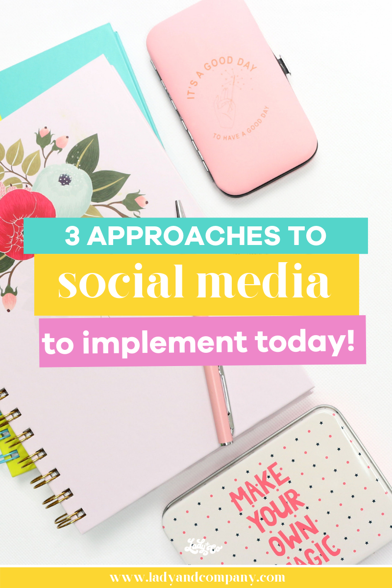 3 Approaches to Social Media to Implement Today! | Social media for your online business can feel daunting when you don't know what to do and when to do it. The 3 easy approaches with take the guesswork out of social media so you can gain more visibility in your business! | Lady and Company Creative | Alex Lawless, Branding Coach