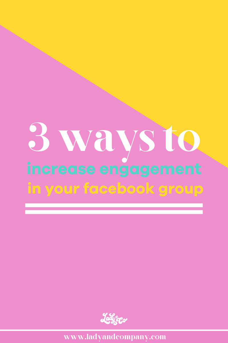 3 Ways to Increase Engagement in Your Facebook Group | Building a community for your business has never been easier! Boost your Facebook groups engagement with these three simple strategies. | Lady and Company Creative | Alex Lawless, Branding Coach | Post Author: Becky Mollencamp