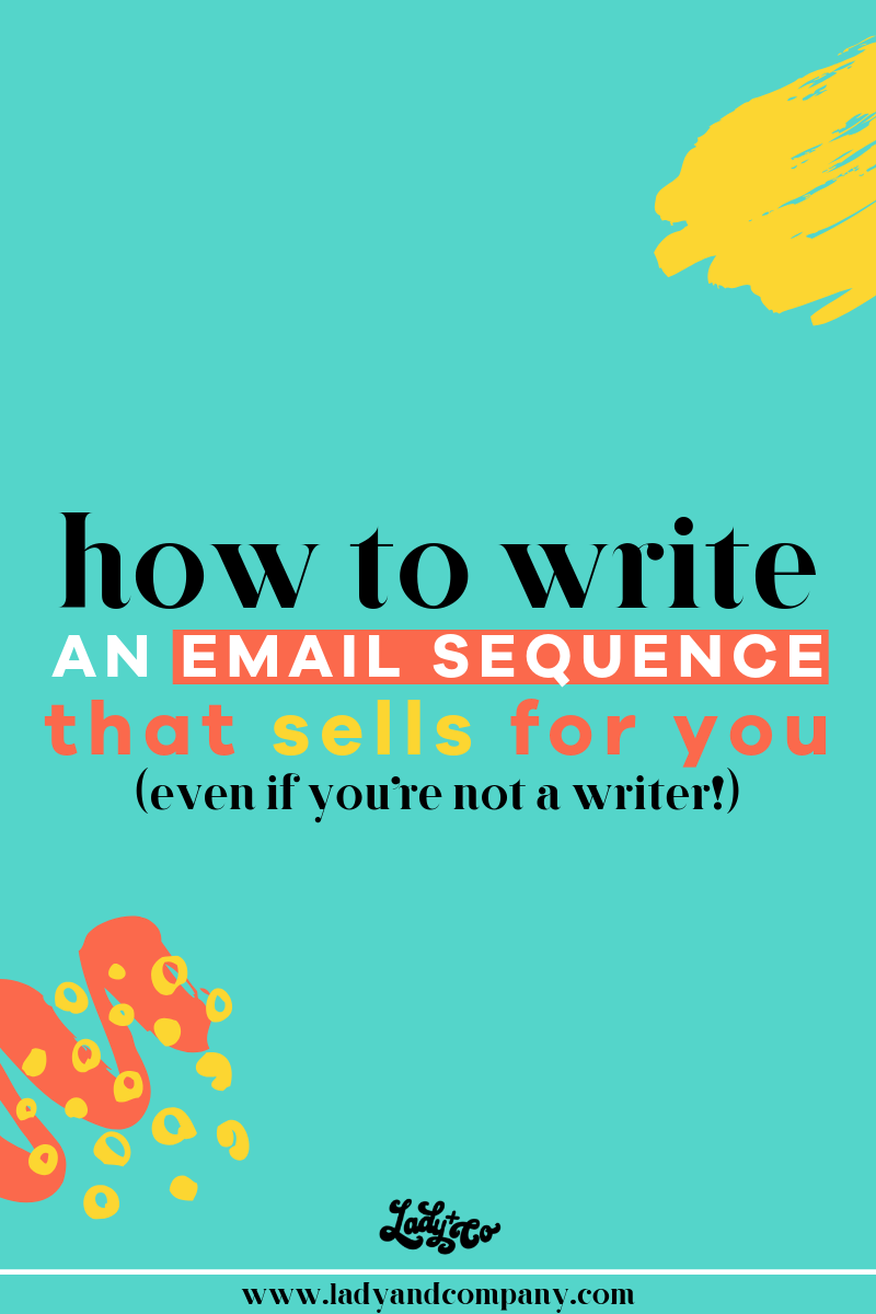 How to write an email sequence that SELLS for you (even if you're not a writer!) | Write a welcome sequence fr your email that leads to passive sales in your business through automation | Lady and Company Creative | Alex Lawless, Branding Coach | Post Author: Abbi Perets | #howtocreateanemailautomation #writeanemailsequence #writeawelcomesequence #emailmarketing