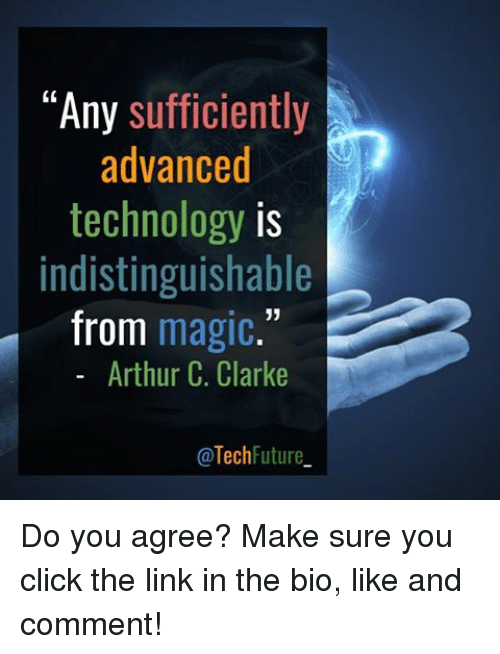 any-sufficiently-advanced-technology-is-indistinguishable-from-magic-arthur-c-14468433.png