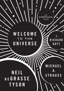 Welcome to the Universe: An Astrophysical Tour   is a  popular science  book by  Neil deGrasse Tyson , Michael A. Strauss, and  J. Richard Gott , based on an introductory  astrophysics  course they co-taught at  Princeton University . The book was published by the  Princeton University Press  on September 20, 2016.\(^{[6]}\)