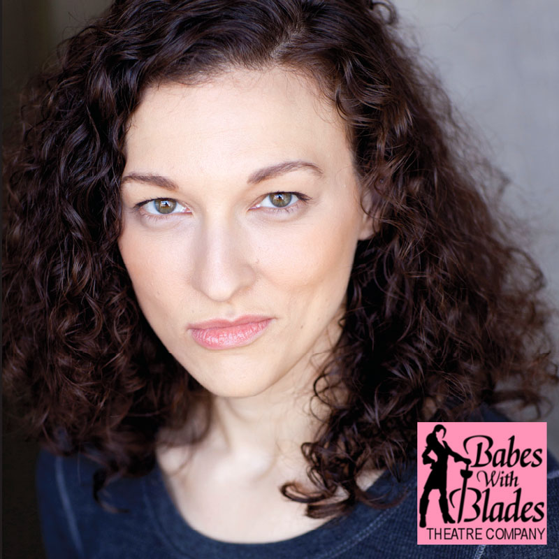 Elyse Dawson Co-Artistic Director Babes With Blades Theatre Company