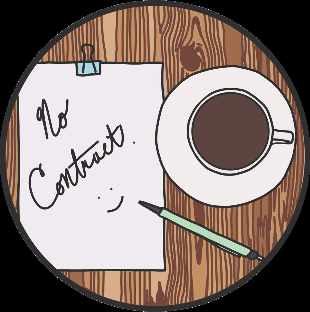 NO CONTRACTS -