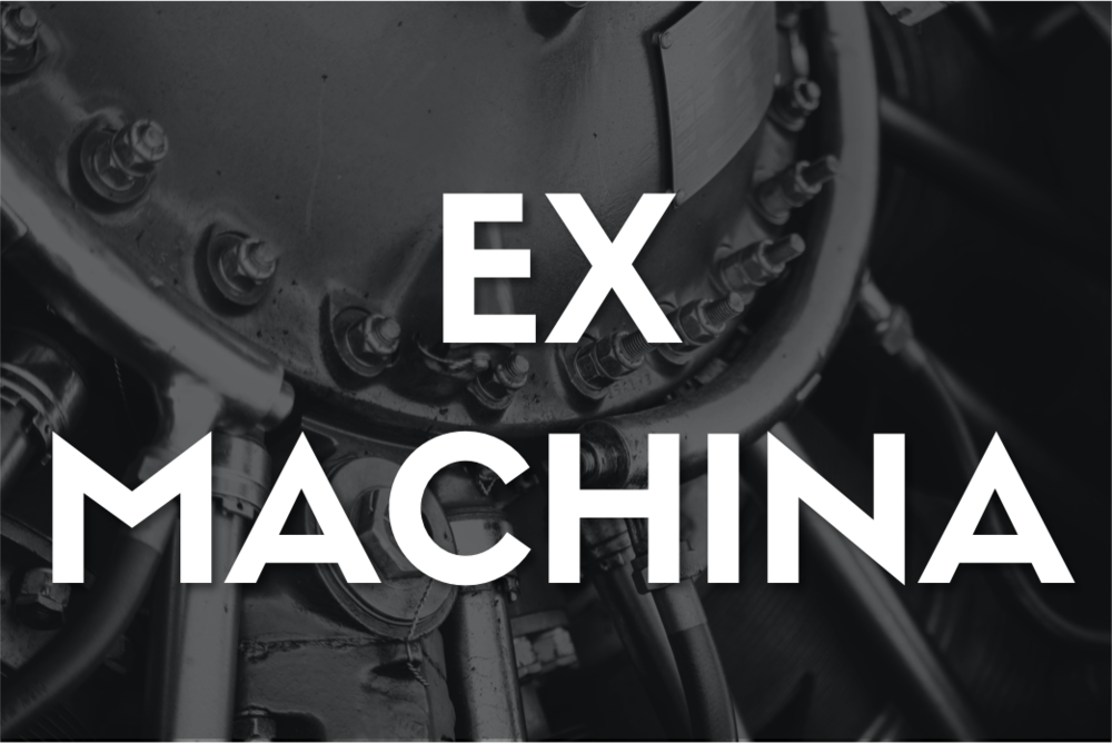 Ex Machina..