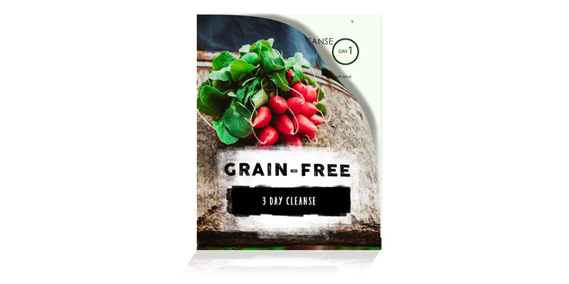 3 Day Grain-Free Cleanse - A grain-free lifestyle can help you to feel happier and more energised. It can also improve sleep, mood swings, bowel function, skin appearance and more. Download this guide and take grain-free for a 3-day test drive today!