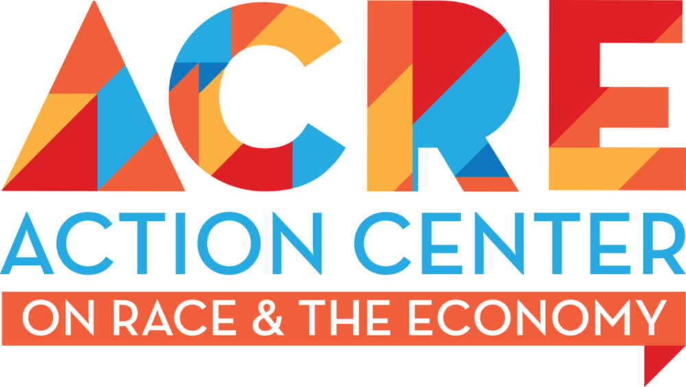 The Action Center on Race and the Economy (ACRE)