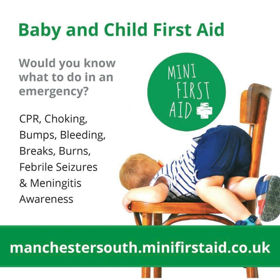 Baby & Child First Aid Course - Thursday 21st March & Thursday 9th May, 6.30-8.30pm. £20 per person. To book www.manchestersouth.minifirstaid.co.uk