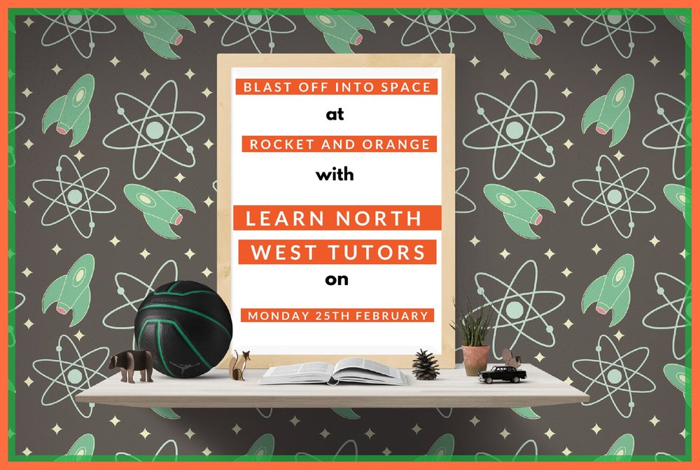 Young Writers Space Themed Class - Monday 25th February, 4.30-6pm.Children from Years 1-3 are invited to Blast off into Space with Learn North West Tutors at Rocket and Orange on Monday 25th February. 4.30-6.00pm This reading and writing workshop will take children on an active and engaging journey into space, building on key areas of their school learning in a fun and creative way. Through reading and role play children will embark on a mission to the moon, developing their vocabulary and story telling skills along the way. The workshop is led by Primary teacher Helen and Secondary English teacher Maria who between them have over 30 years of classroom experience.After working up an appetite, the fine chefs at Rocket and Orange will serve up a delicious menu of sausage and mash or mac and cheese to finish off.£15 per child, tickets are available to buy as followshttps://rocketandorange.ticketlight.co.uk/order/tickets/13343260/space-themed-young-writers-class-with-learn-north-west-tutors-rocket-and-orange-2019-02-25-16-30-00