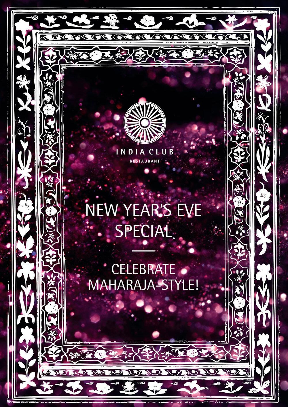 CELEBRATE MAHARAJA STYLEAND BOOK YOUR TABLE NOW! - Erleben Sie eine unvergessliche Nacht zum Jahreswechsel – im festlichen Ambiente im Stil der großen Maharadschas. Entdecken Sie unser spezielles Angebot für die Silversternacht 2017/18 HIER.Bitte beachten Sie, dass die Plätze für diesen Event limitiert sind.______Experience an unforgettable night and celebrate new year's eve in the style of the great maharajas. Discover our special offers for this night HERE.Please be aware, that we only have a limited quantity of seats for this event.BOOK YOUR TICKETS NOW:T: +49 30 2062 8610M: info@india-club-berlin.com