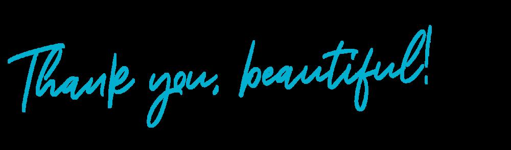thank you beautiful