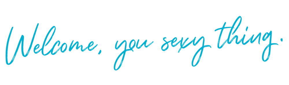 Welcome you sexy thing.png