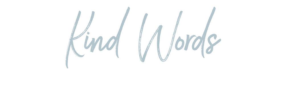 Website_HeaderText_Kind Words.jpg