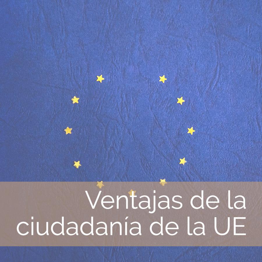 Ventajas de la ciudadanía de la UE