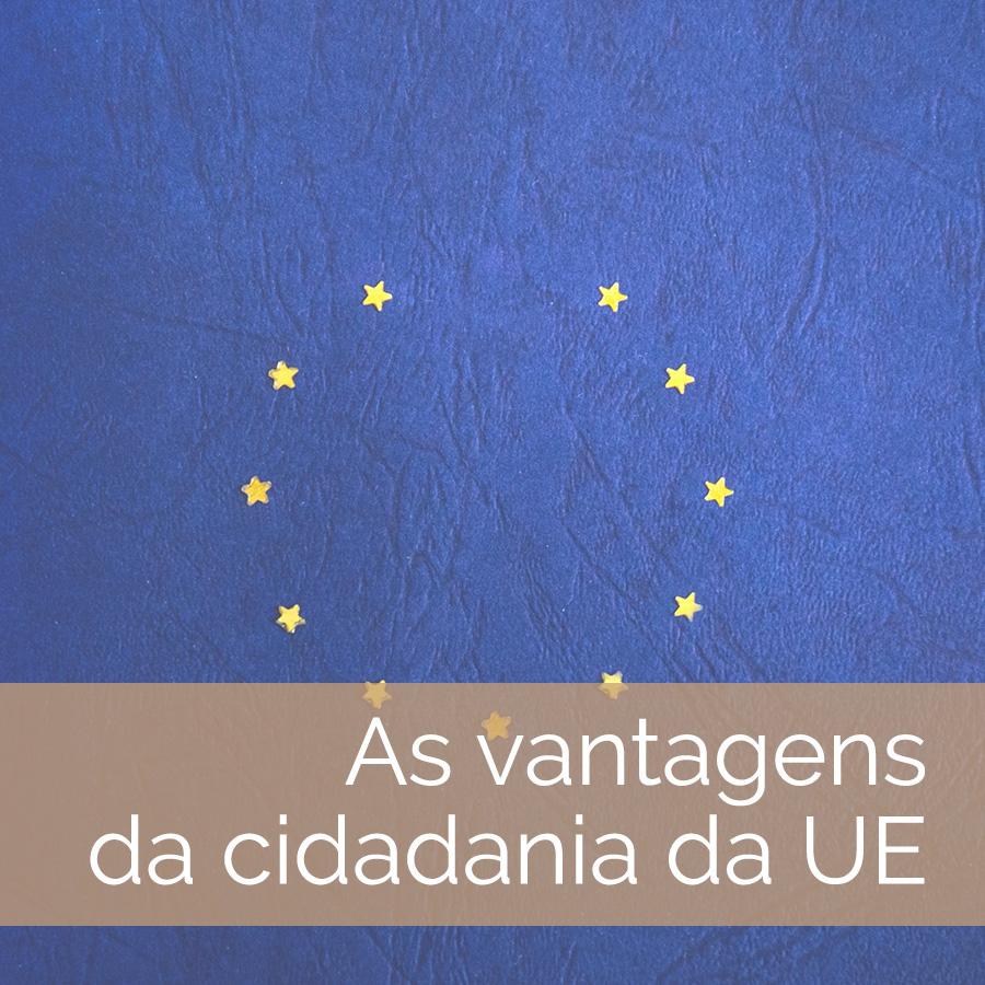 As vantagens da cidadania da UE