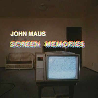 John-Maus_Screen-Memories.jpg