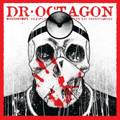 Dr. Octagon_ Moosebumps.jpg