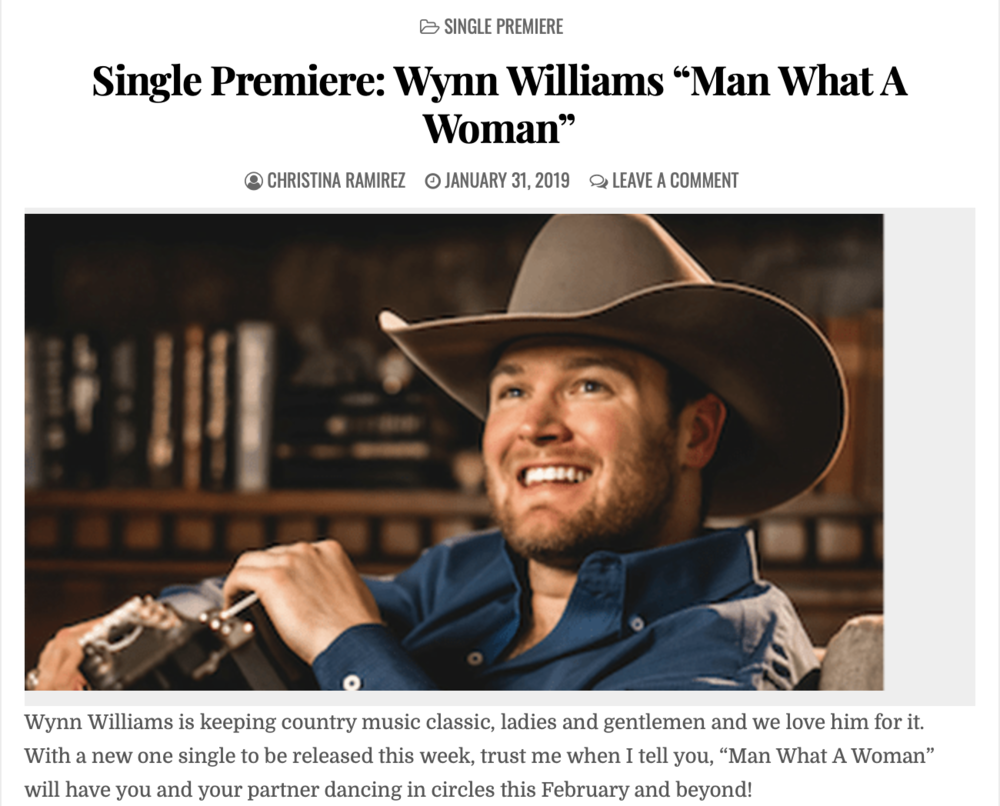 "Wynn Williams is keeping country music classic, ladies and gentlemen and we love him for it. With a new one single to be released this week, trust me when I tell you, ""Man What A Woman"" will have you and your partner dancing in circles this February and beyond…."