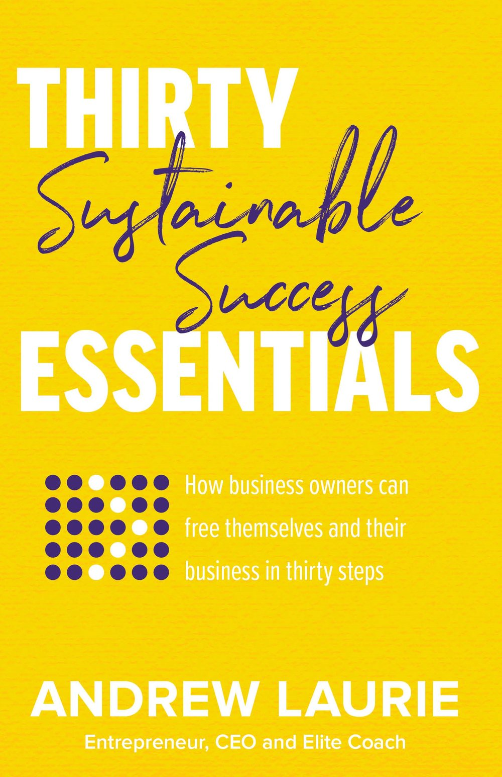 Thirty Essentials Sustainable Success
