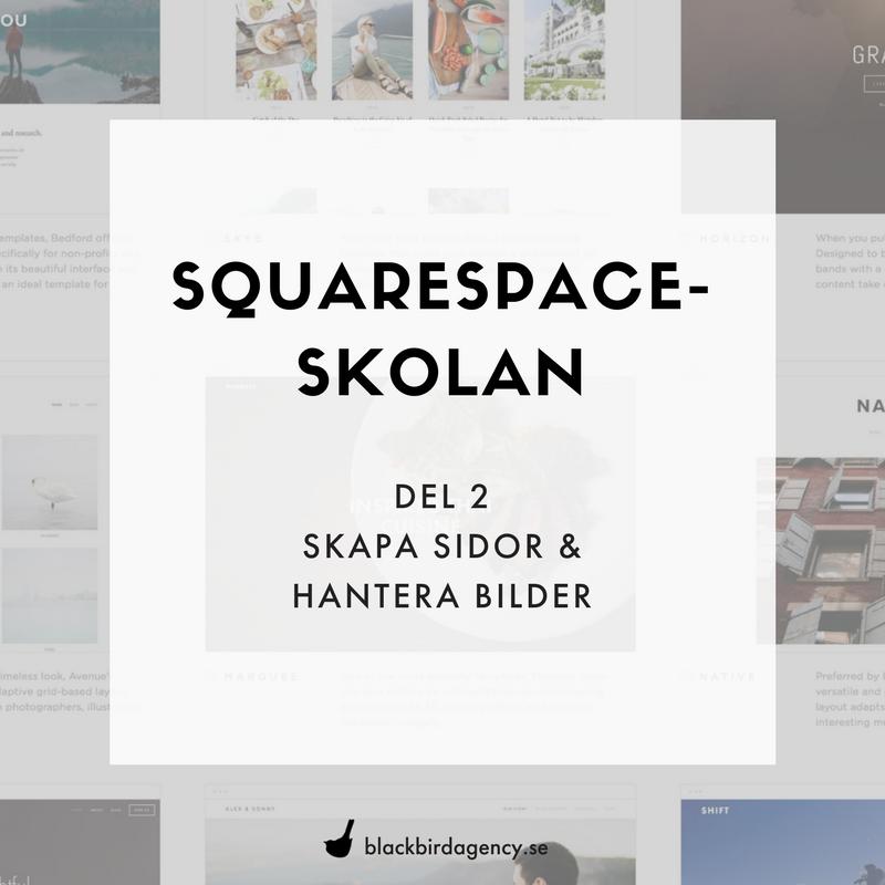 Squarespace-skolan Skapa sidor och hantera bilder i Squarespace