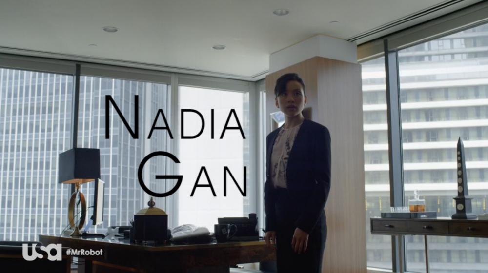 Nadia Gan (Mr. Robot)