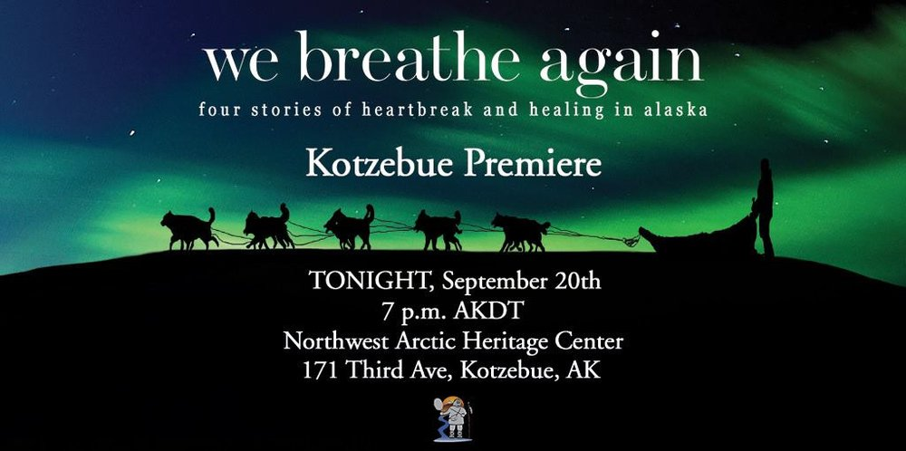 Kotzebue, Alaska Premiere    Thursday, September 10, 2017