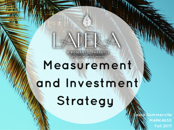 Google Analytics Measurement and Investment Strategy    In this assignment, I created a digital marketing measurement and investment strategy for Ladera Resort. Google Analytics and AdWords were the main tools used  for the campaign.    The University of Georgia MARK4450, Spring 2017