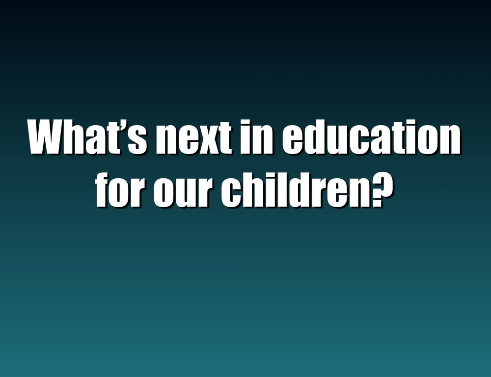 What's Next in Education?
