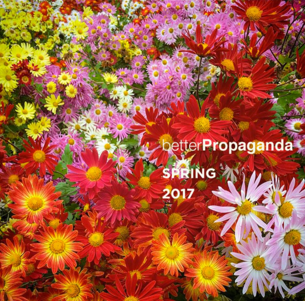 betterpropaganda_spring_2017.png