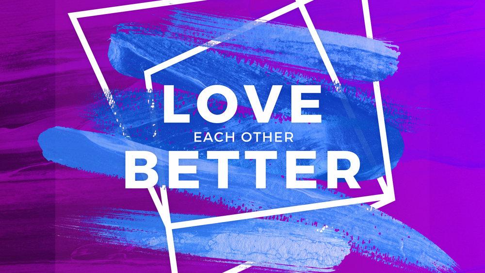 Love-Each-Other-Better.jpg