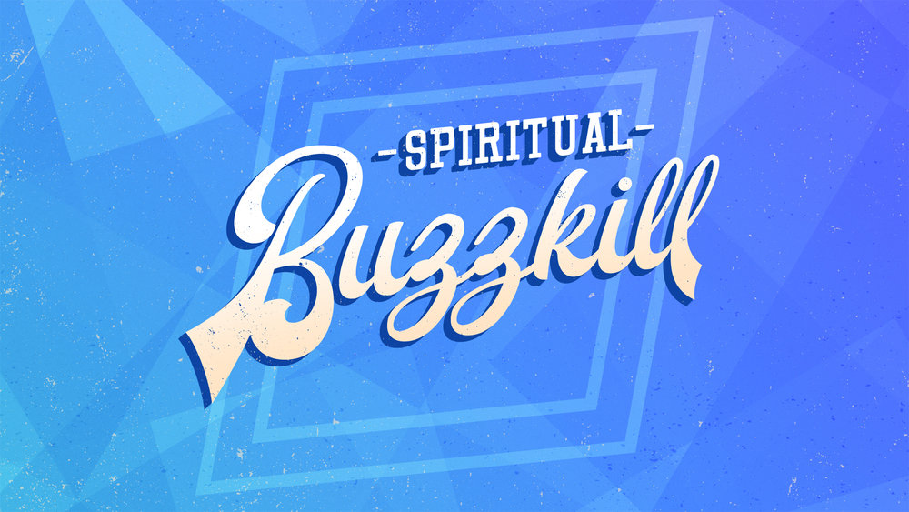 Spiritual-Buzzkill.jpg