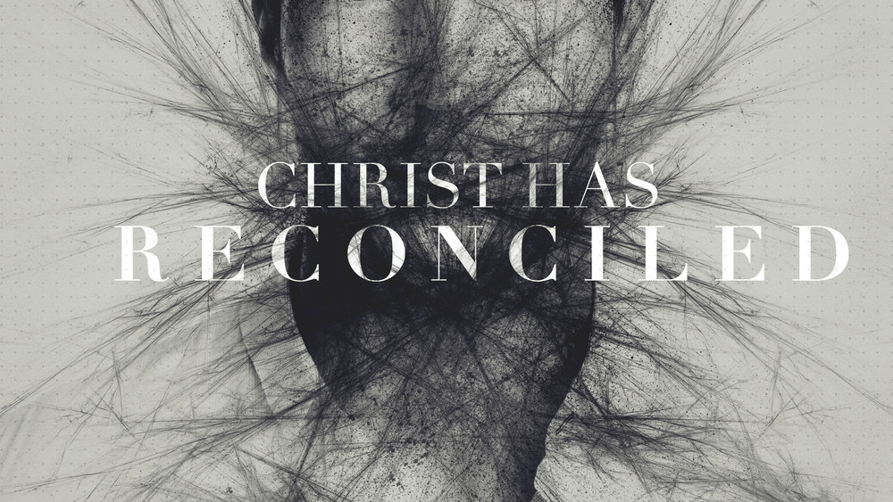 Christ-Has-Reconciled.jpg